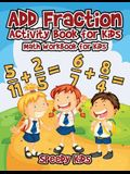 Add Fraction Activity Book for Kids: Math Workbook for Kids