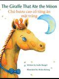 The Giraffe That Ate the Moon / Chu huou cao co tung an mat trang