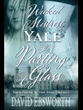 Wicked Mistress Yale, The Parting Glass