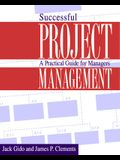 Successful Project Management: A Practical Guide for Managers