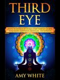 Third Eye: Simple Techniques to Awaken Your Third Eye Chakra With Guided Meditation, Kundalini, and Hypnosis (psychic abilities,