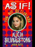 As if!: The Not-so-Clueless Alicia Silverstone
