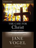 The Case for Christ/The Case for Faith Student Edition Leader's Guide: A Journalist's Personal Investigation of the Evidence for Jesus