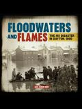 Floodwaters and Flames: The 1913 Disaster in Dayton, Ohio