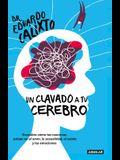 Un Clavado a Tu Cerebro / Take a Dive Into Your Brain