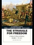 Struggle for Freedom: A History of African Americans, The, Volume 1 to 1877a History of African Americans