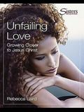 Sisters Bible Study for Women - Unfailing Love DVD: Growing Closer to Jesus Christ