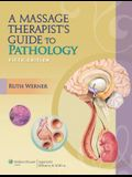 Massage Therapist's Guide to Pathology