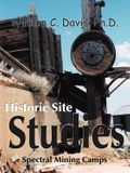 Historic Site Studies: Spectral Mining Camps