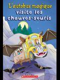 L' Autobus Magique Visite Les Chauves-Souris