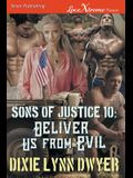 Sons of Justice 10: Deliver Us from Evil (Siren Publishing Lovextreme Forever)