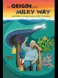 The Origin of the Milky Way & Other Living Stories of the Cherokee