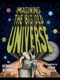 Imagining the Big Old Universe