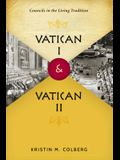 Vatican I and Vatican II: Councils in the Living Tradition