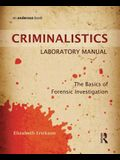 Criminalistics Laboratory Manual: The Basics of Forensic Investigation