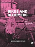 Bikes and Bloomers: Victorian Women Inventors and Their Extraordinary Cycle Wear