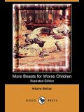 More Beasts for Worse Children (Illustrated Edition) (Dodo Press)