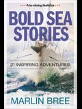 Bold Sea Stories: 21 Inspiring Adventures