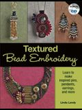 Textured Bead Embroidery: Learn to Make Inspired Pins, Pendants, Earrings, and More [With CDROM]