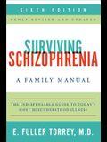 Surviving Schizophrenia: A Family Manual