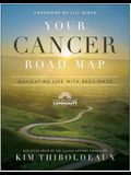 Your Cancer Road Map: Navigating Life with Resilience