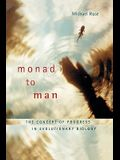 Monad to Man: The Concept of Progress in Evolutionary Biology