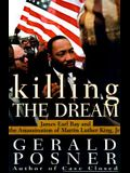 Killing the Dream:: James Earl Ray and the Assassination of Martin Luther King, JR.