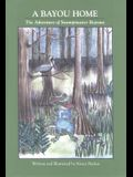 A Bayou Home: The Adventure of Swampmaster Bejeaux