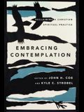 Embracing Contemplation: Reclaiming a Christian Spiritual Practice