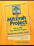 The Mitzvah Project Book--Workshop Leader's Guide: Pick & Plan Your Mitzvah Project
