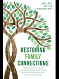 Restoring Family Connections: Helping Targeted Parents and Adult Alienated Children Work through Conflict, Improve Communication, and Enhance Relati