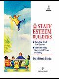Staff Esteem Builders: The Administrator's Bible for Enhancing Self-Esteem