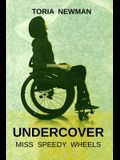 Undercover: Miss Speedy Wheels