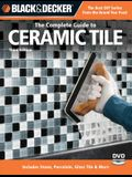 Black & Decker the Complete Guide to Ceramic Tile [With DVD]