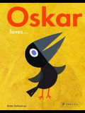 Oskar Loves...