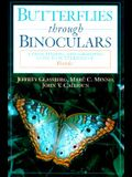 Butterflies Through Binoculars: A Field, Finding, and Gardening Guide to Butterflies in Florida