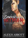 Saved by the Hitman: A Bad Boy Mafia Romance Novel