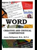 Word: Creative and Critical Composition
