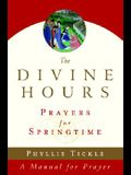 The Divine Hours (Volume Three): Prayers for Springtime: A Manual for Prayer (Tickle, Phyllis)