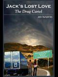 Jack's Lost Love: The Drug Cartel