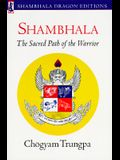 Shambhala: Sacred Path of the Warrior