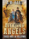 Avenging Angels: Three Days in Helltown