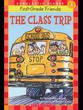 Scholastic Reader Level 1: First-Grade Friends: The Class Trip: The Class Trip (level 1)