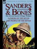 Sanders & Bones-The African Adventures: 1-Sanders of the River & the People of the River