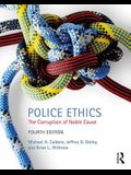 Police Ethics: The Corruption of Noble Cause