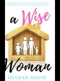 A Wise Woman Builds Her House