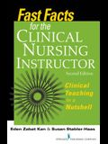 Fast Facts for the Clinical Nursing Instructor: Clinical Teaching in a Nutshell, Second Edition