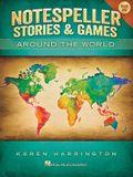 Notespeller Stories & Games - Book 1: Around the World