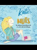 Katie Can't Eat Nuts: The Ordinary Extraordinary Life of a Girl with Food Allergies
