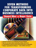 Seven Methods for Transforming Corporate Data Into Business Intelligence (Trade Version)